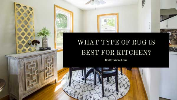 What-type-of-rug-is-best-for-kitchen-featured-image-therugsgal